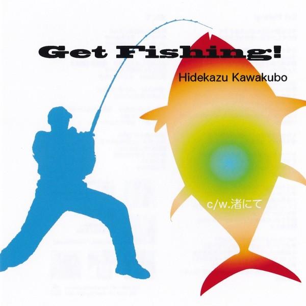 CD/Get Fishing!【川久保秀一】